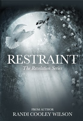 RESTRAINT (The Revelation #2) by Randi Cooley Wilson