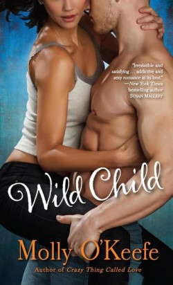 Wild Child (Boys of Bishop Series #1) by Molly O'Keefe