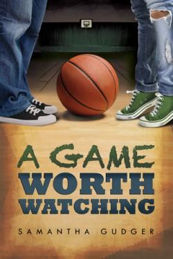 A Game Worth Watching by Samantha Gudger