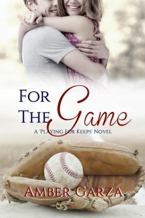 For the Game (Playing for Keeps #2) by Amber Garza