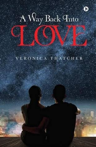 A WAY BACK INTO LOVE (Love #1) by Veronica Thatcher