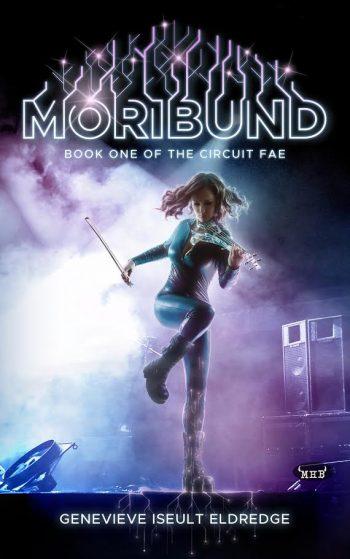 MORIBUND (Circuit Fae #1) by Genevieve Iseult Eldredge