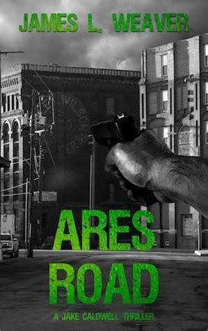 ARES ROAD (Jake Caldwell #2) by James L. Weaver