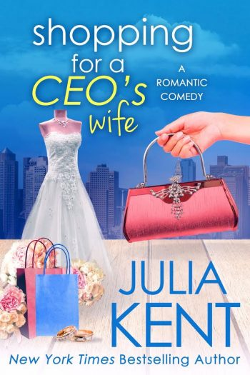 SHOPPING FOR A CEO'S WIFE (Shopping for a Billionaire #12) by Julia Kent
