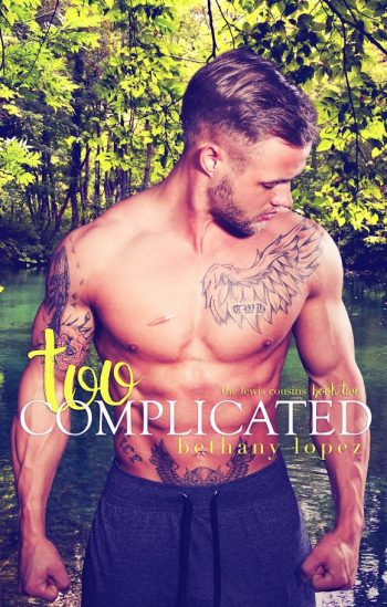 TOO COMPLICATED (The Lewis Cousins #2) by Bethany Lopez