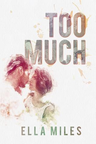 TOO MUCH by Ella Miles