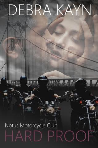 HARD PROOF (Notus Motorcycle Club #1) by Debra Kayn