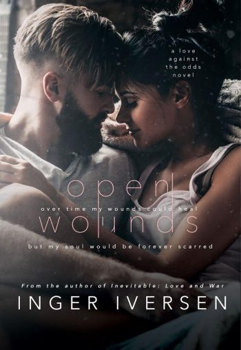OPEN WOUNDS (Love Against the Odds #2) by Inger Iversen