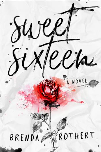 SWEET SIXTEEN by Brenda Rothert