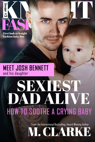 SEXIEST DAD ALIVE (Knight Fashion #3) by M. Clarke