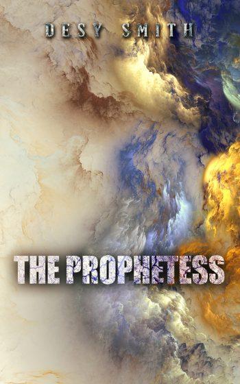 THE PROPHETESS by Desy Smith