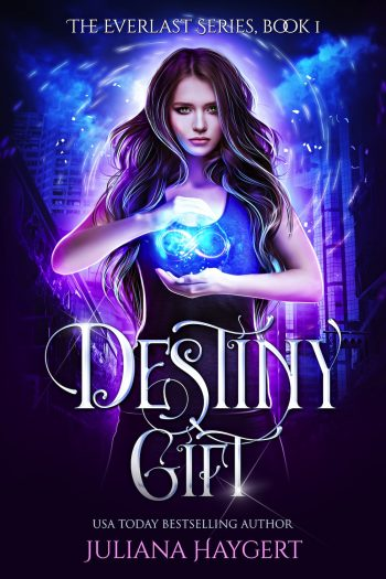 DESTINY GIFT (Everlast #1) by Juliana Haygert