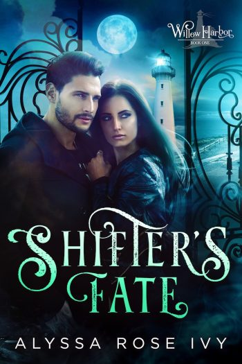 SHIFTER'S FATE (Willow Harbor #1) by Alyssa Rose Ivy
