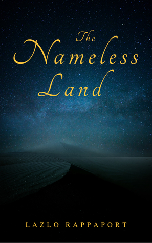 THE NAMELESS LAND by Lazlo Rappaport