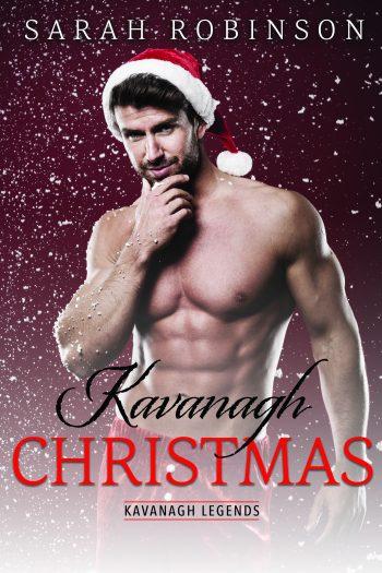 KAVANAGH CHRISTMAS (Kavanagh Legends #5) by Sarah Robinson