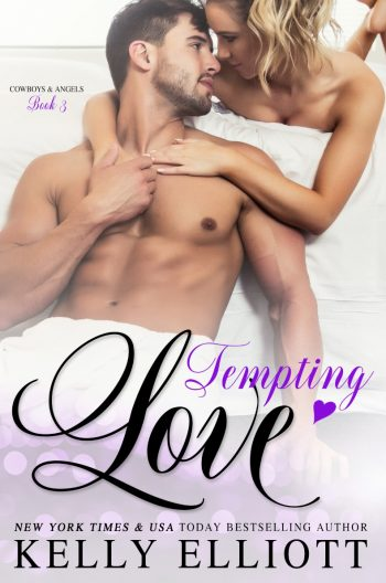 TEMPTING LOVE (Cowboys and Angels #3) by Kelly Elliott
