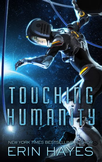 TOUCHING HUMANITY (The Rogue's Galaxy #2) by Erin Hayes