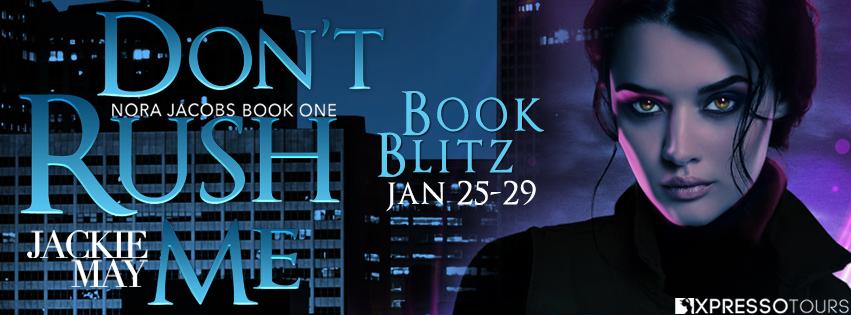 DON'T RUSH ME Book Blitz