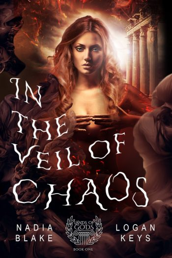 IN THE VEIL OF CHAOS (Lands of Gods #1) by Logan Keys and Nadia Blake