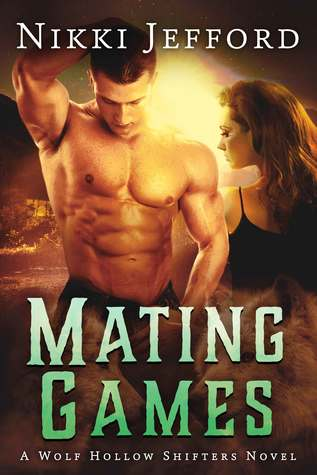 MATING GAMES (Wolf Hollow Shifters #2) by Nikki Jefford