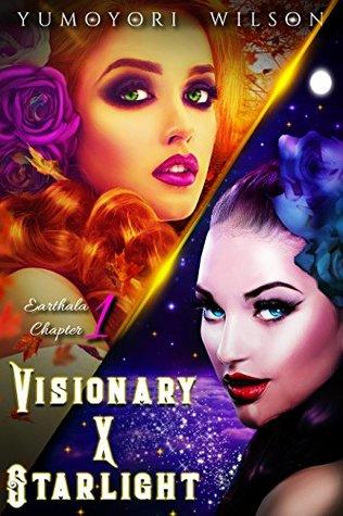 VISIONARY X STARLIGHT (Earthala #1) by Yumoyori Wilson
