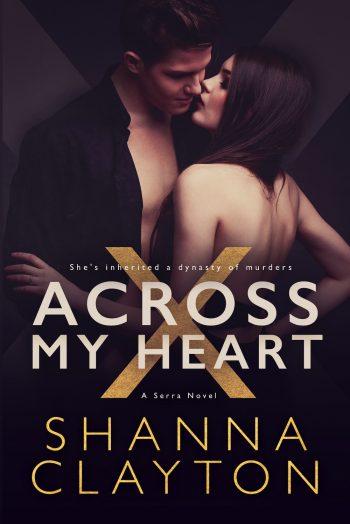 ACROSS MY HEART (Serra #1) by Shanna Clayton