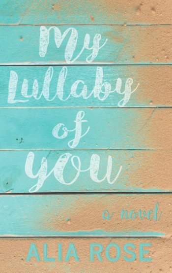 MY LULLABY OF YOU by Alia Rose
