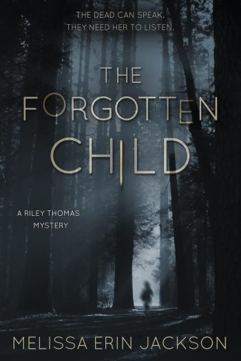 THE FORGOTTEN CHILD (Riley Thomas Mysteries #1) by Melissa Erin Jackson