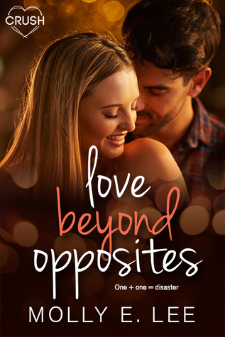 LOVE BEYOND OPPOSITES (Grad Night #3) by Molly E. Lee
