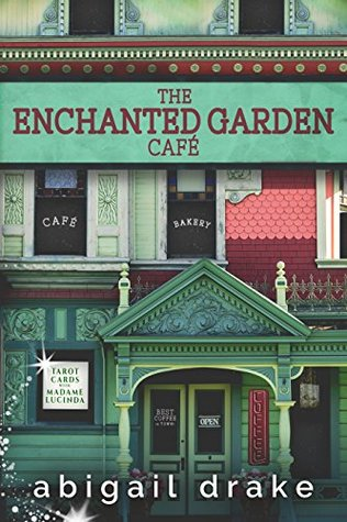 THE ENCHANTED GARDEN CAFE (South Side Stories #1) by Abigail Drake