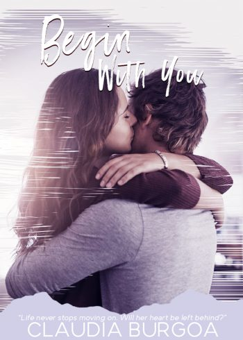 BEGIN WITH YOU (Chaotic Love Duet #1) by Claudia Burgoa