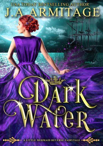 DARK WATER (Reverse Fairytales #4) J.A. Armitage
