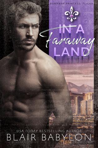IN A FARAWAY LAND (Runaway Princess Bride #3) by Blair Babylon