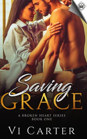 SAVING GRACE (A Broken Heart #1) by Vi Carter
