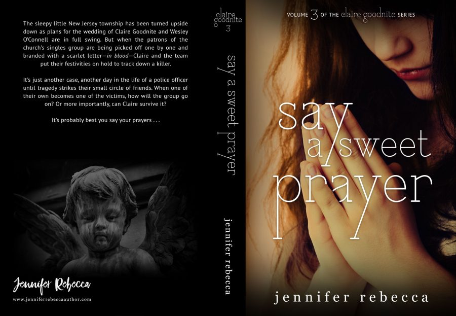 SAY A SWEET PRAYER (Claire Goodnight #3) by Jennifer Rebecca (Full Cover)