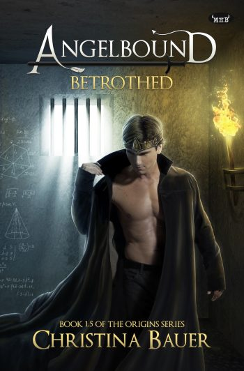 BETROTHED (Angelbound Origins #1.5) by Christina Bauer