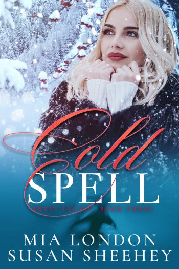 COLD SPELL (Sweet Escape #3) by Mia London and Susan Sheehey