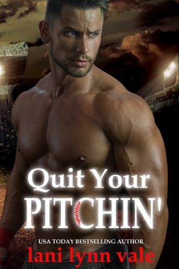 QUIT YOUR PITCHIN' (There's No Crying in Baseball #2) by Lani Lynn Vale