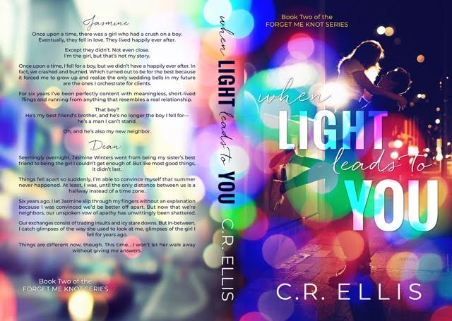 WHEN LIGHT LEADS TO YOU (Forget Me Knot#2) by C.R. Ellis (Full Cover)