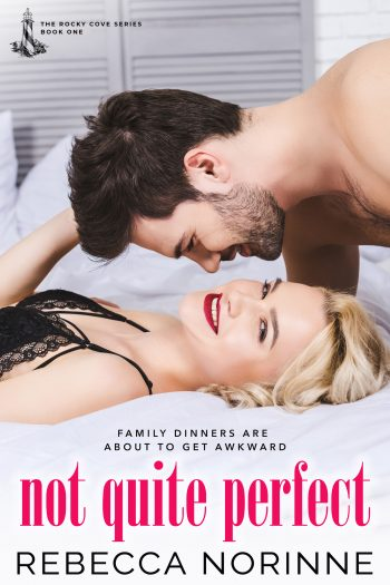 NOT QUITE PERFECT (Rocky Cove #1) by Rebecca Norinne