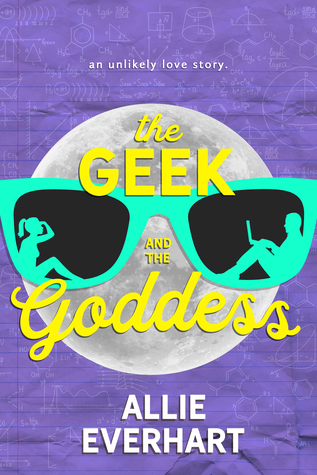 THE GEEK AND THE GODDESS by Allie Everhart