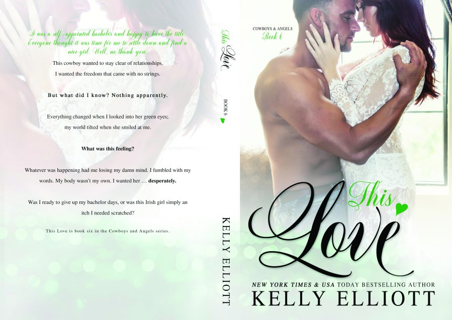 THIS LOVE (Cowboys and Angels #6) by Kelly Elliott (Full Cover)