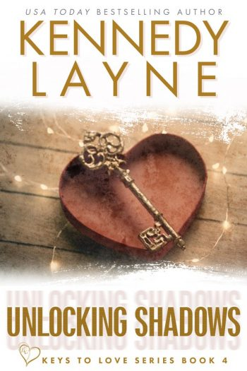 UNLOCKING SHADOWS (Keys to Love #4) by Kennedy Layne