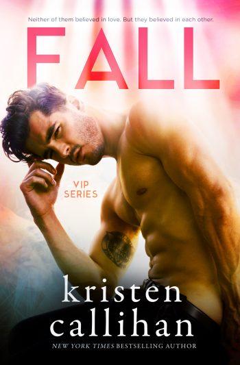 FALL (VIP #3) by Kristen Callihan