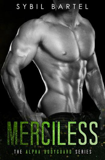 MERCILESS (Alpha Bodyguard #2) by Sybil Bartel