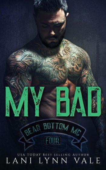 MY BAD (The Bear Bottom Guardians MC #4) by Lani Lynn Vale