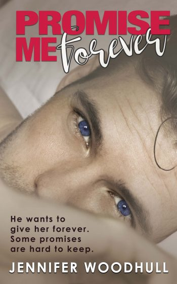 PROMISE ME FOREVER (Promise #3) by Jennifer Woodhull