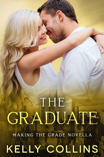 THE GRADUATE (Making the Grade #1.5) by Kelly Collins