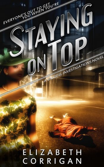 STAYING ON TOP (Valeriel Investigations #2) by Elizabeth Corrigan
