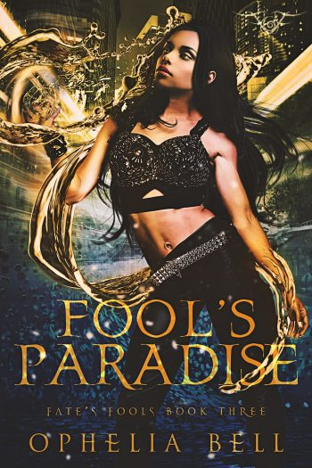 FOOL'S PARADISE (Fate's Fools #4) by Ophelia Bell